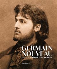 Germain Nouveau : l'ami de Verlaine et de Rimbaud