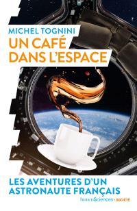 Un café dans l'espace : les aventures d'un astronaute français