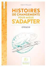 Histoires de changements pour mieux s'adapter : cycle III