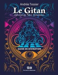 Le Gitan  : cartomancie, tarot, consultation : guide de divination