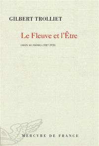 Le fleuve et l'être : choix de poèmes : 1927-1978