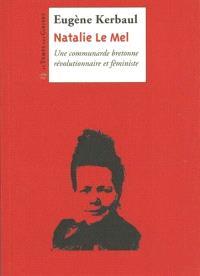 Nathalie Le Mel : une communarde bretonne révolutionnaire et féministe