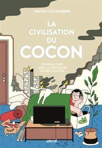 La civilisation du cocon : enquête sur un non-dit