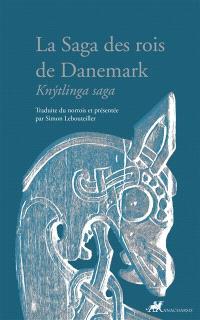 La saga des rois de Danemark = Knytlinga saga