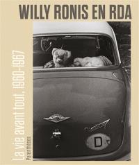 Willy Ronis en RDA : la vie avant tout, 1960-1967