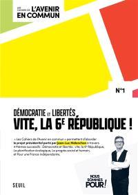Les cahiers de l'avenir en commun. Volume 1, Démocratie et libertés : vite, la 6e République !