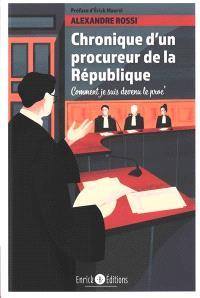 Chronique d'un procureur de la République : comment je suis devenu le proc'