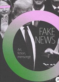 Fake news : art, fiction, mensonge : exposition, Paris, Espace Fondation EDF, du 25 mai 2021 au 28 janvier 2022