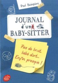 Journal d'un baby-sitter. Volume 2, Pas de bruit, bébé dort... enfin presque !
