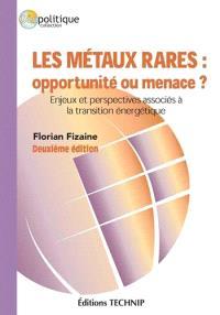 Les métaux rares : opportunité ou menace ? : enjeux et perspectives associés à la transition énergétique