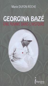 Georgina Bazé : une femme dans l'histoire