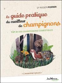 Le guide pratique du cueilleur de champignons : top 20 des champignons comestibles