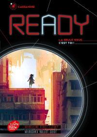 Ready : la seule issue c'est toi !. Volume 1, Cassandre