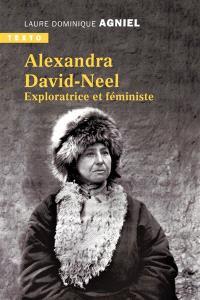 Alexandra David-Néel : exploratrice et féministe
