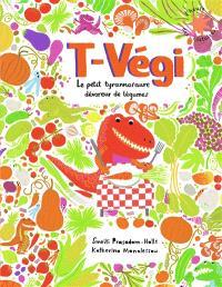 T-Végi : le petit tyrannosaure dévoreur de légumes