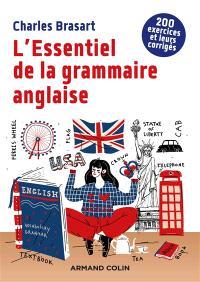 L'essentiel de la grammaire anglaise : 200 exercices et leurs corrigés