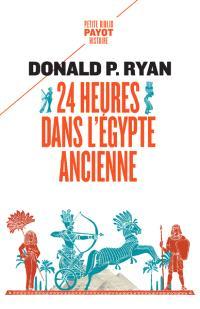 24 heures dans l'Egypte ancienne