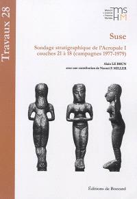 Suse : sondage stratigraphique de l'Acropole I : couches 21 à 18 (campagnes 1977-1979)