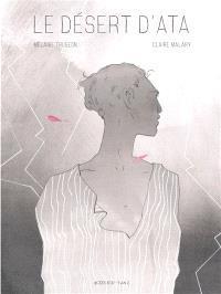 Le Désert d'Ata,Mélanie Trugeon,Claire Malary