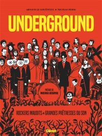 Underground : rockers maudits & grandes prêtresses du son