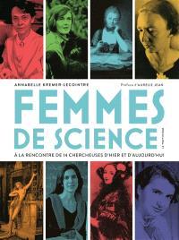 Femmes de science : à la rencontre de 14 chercheuses d'hier et d'aujourd'hui