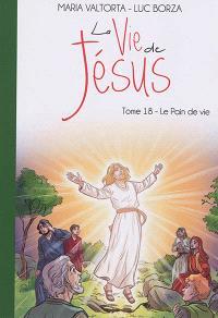 La vie de Jésus. Volume 18, Le pain de vie