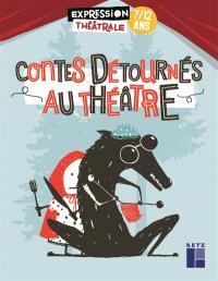 Contes détournés au théâtre, 7-12 ans