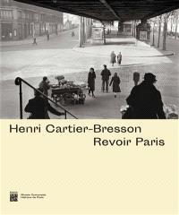 Henri Cartier-Bresson : revoir Paris