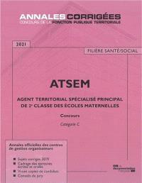 ATSEM 2021 : agent territorial spécialisé principal de 2e classe des écoles maternelles : concours externe, interne et 3e concours catégorie C