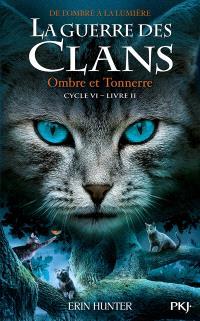 La guerre des clans : cycle 6, de l'ombre à la lumière. Volume 2, Ombre et tonnerre