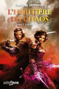 L'héritière du chaos. Volume 2, Les mille lames