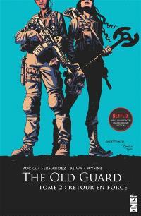 The old guard. Volume 2, Retour en force