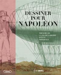 Dessiner pour Napoléon : trésors de la secrétairerie d'Etat impériale : exposition, Paris, Archives nationales, Hôtel de Soubise, du 10 mars au 19 juillet 2021