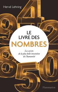 Le livre des nombres : les secrets de la plus belle invention de l'humanité