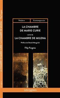 La chambre de Marie Curie; Suivi de La chambre de Milena