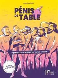 Pénis de table : sept mecs racontent tout sur leur vie sexuelle
