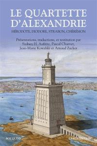 Le quartette d'Alexandrie : Hérodote, Diodore, Strabon, Chérémon