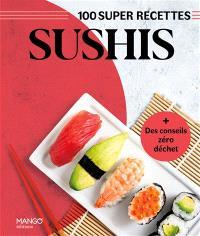Sushis : 100 super recettes