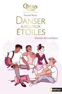 Danser jusqu'aux étoiles. Volume 1, Entrée des artistes