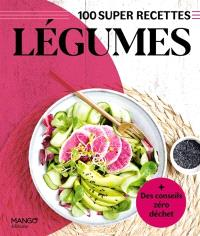 Légumes : 100 super recettes