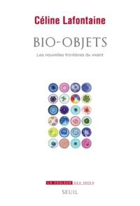 Bio-objets : les nouvelles frontières du vivant