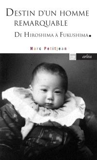 Destin d'un homme remarquable : le docteur Hida d'Hiroshima à Fukushima