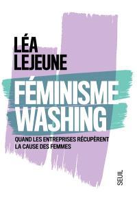 Féminisme washing : quand les entreprises récupèrent la cause des femmes