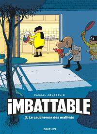 Imbattable. Volume 3, Le cauchemar des malfrats