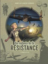 Les enfants de la Résistance. Volume 7, Tombés du ciel