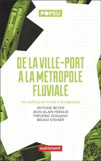 De la ville-port à la métropole fluviale : un portulan pour Strasbourg