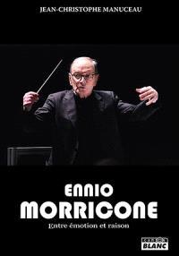 Ennio Morricone : entre émotion et raison