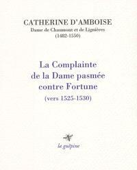 La complainte de la Dame pasmée contre Fortune : vers 1525-1530