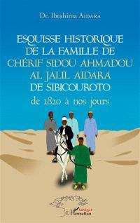 Esquisse historique de la famille de Chérif Sidou Ahmadou Al Jalil Aidara de Sibicouroto de 1820 à nos jours