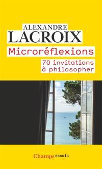 Microréflexions : comment philosopher au fil des jours ?